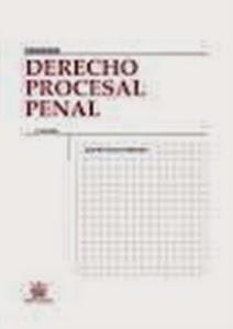 Derecho Procesal Penal. Manuales Técnicos Especializados de Derecho.