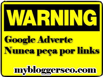 Google Adverte Nunca peça por links