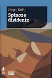 Diego Tatián: Spinoza disidente (2019)