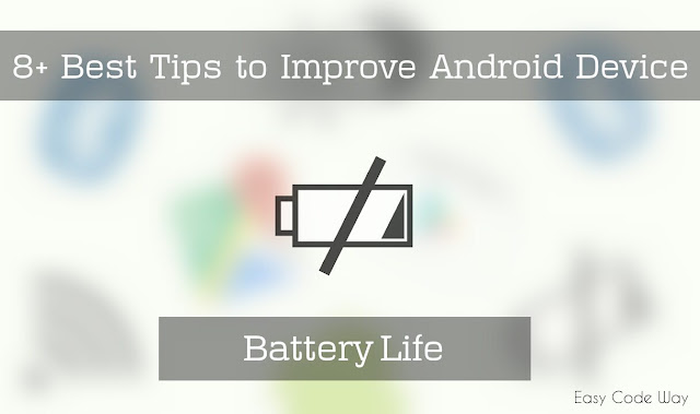 Tips to Improve Android Device Battery Life