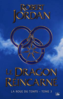 Jordan Robert - Le jeu des Ténèbres - La Roue du Temps T6 La+roue+du+temps+tome+3+le+dragon+r%25C3%25A9incarn%25C3%25A9