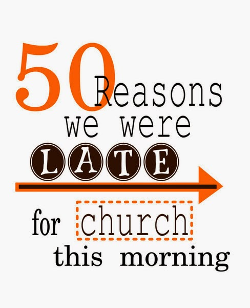 50 Reasons We Were Late for Church This Morning -- Living less than 5 minutes away from the chapel doesn't mean anything. If you've got kids, I guarantee you've got at least these 50 reasons to be late for church every single Sunday.  {posted @ Unremarkable Files}