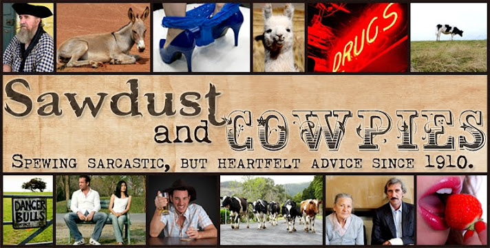 Sawdust and Cowpies