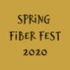 Spring Fiber Fest 2020