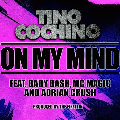 """ON MY MIND"" feat Baby Bash, MC Magic & Adrian Crush (New Single)"