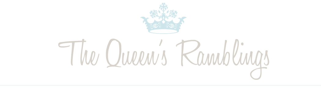 The Queen&#39;s Ramblings
