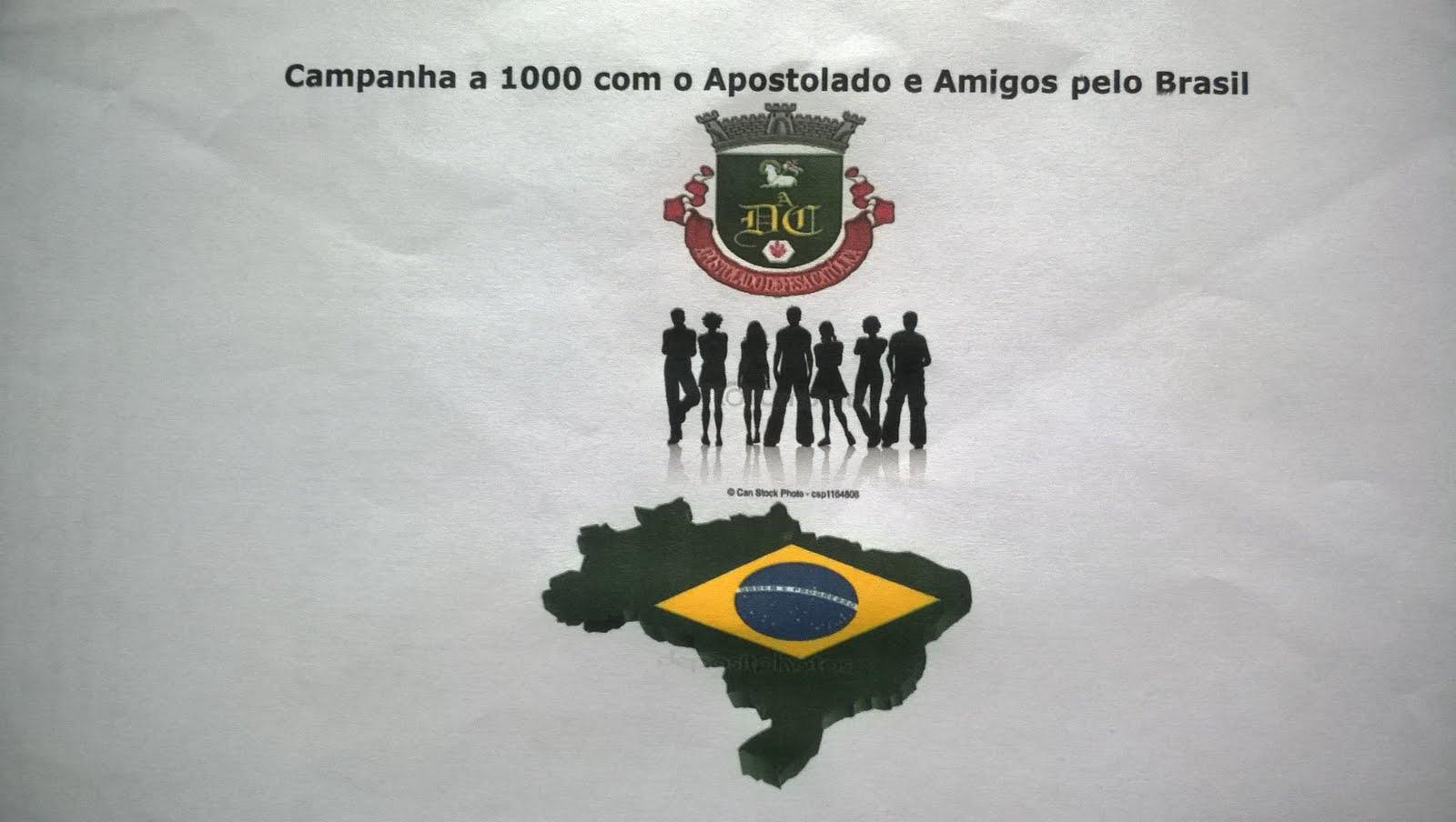 """CAMPANHA """"A 1000 COM O APOSTOLADO E AMIGOS PELO BRASIL"""" -CLIQUE NA IMAGEM PARA SABER MAIS!"""