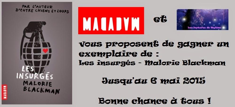 http://www.leslecturesdemylene.com/2015/04/concours-les-insurges-de-malorie.html