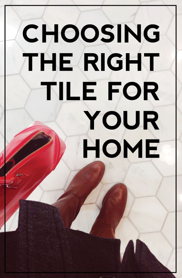 tips for choosing the right tile for your home.