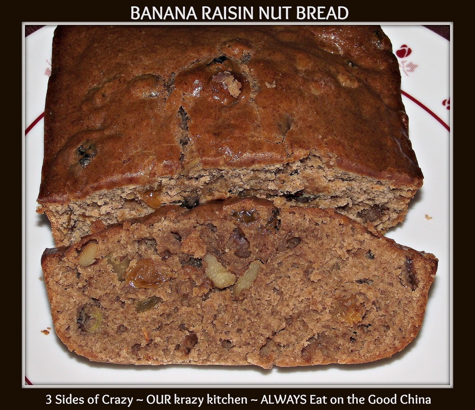 ... Eat On the Good China: BANANA RAISIN NUT BREAD OR CAKE - RECIPE REWIND