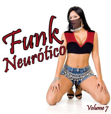 Funk Neur�tico - Vol.7