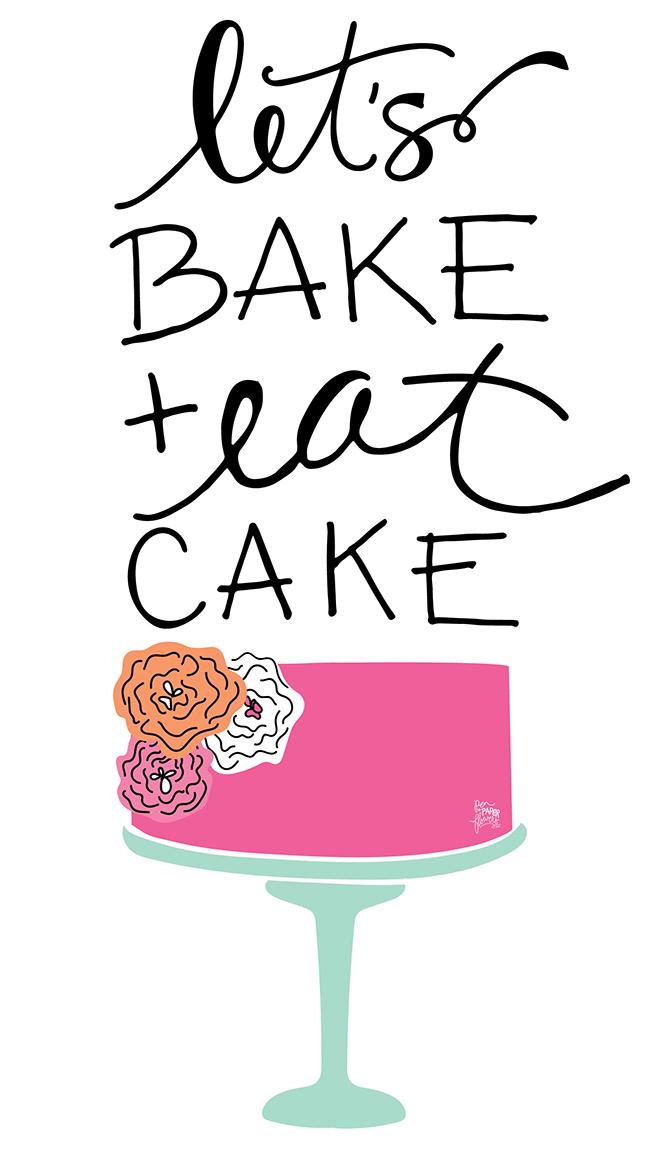 http://1.bp.blogspot.com/-jiVoJBQB5AU/VXW8w-fv9_I/AAAAAAAAIdA/FfSfyq6_prw/s1600/Lets-Bake-And-Eat-Cake-ART-PRINT-sm.jpg