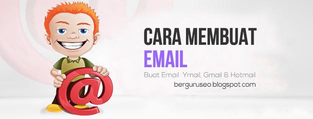 Cara Menciptakan Email Di Ymail, Gmail Dan Hotmail