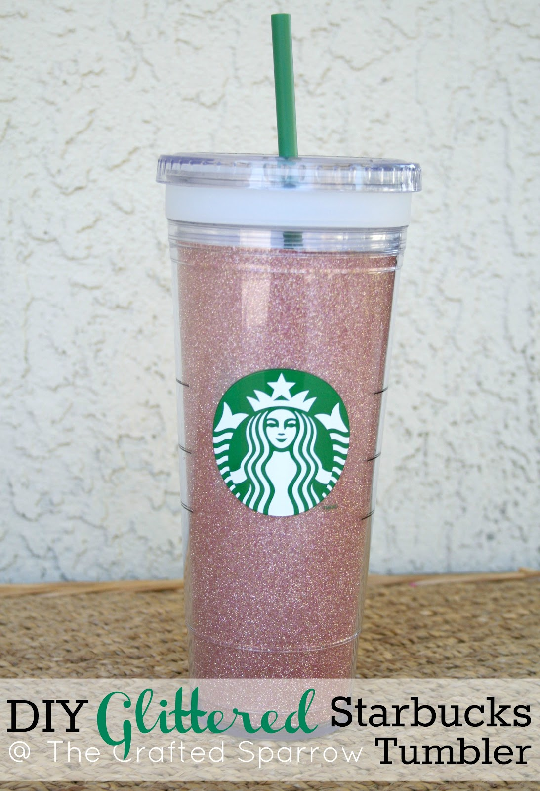 DIY Glittered Starbucks Tumbler - The Crafted Sparrow