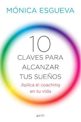 LIBRO - 10 claves para alcanzar tus sueños Aplica el coaching en tu vida Mónica Esgueva (Zenith - 17 Septiembre 2015) AUTOAYUDA & COACHING | Edición papel & ebook kindle Comprar en Amazon