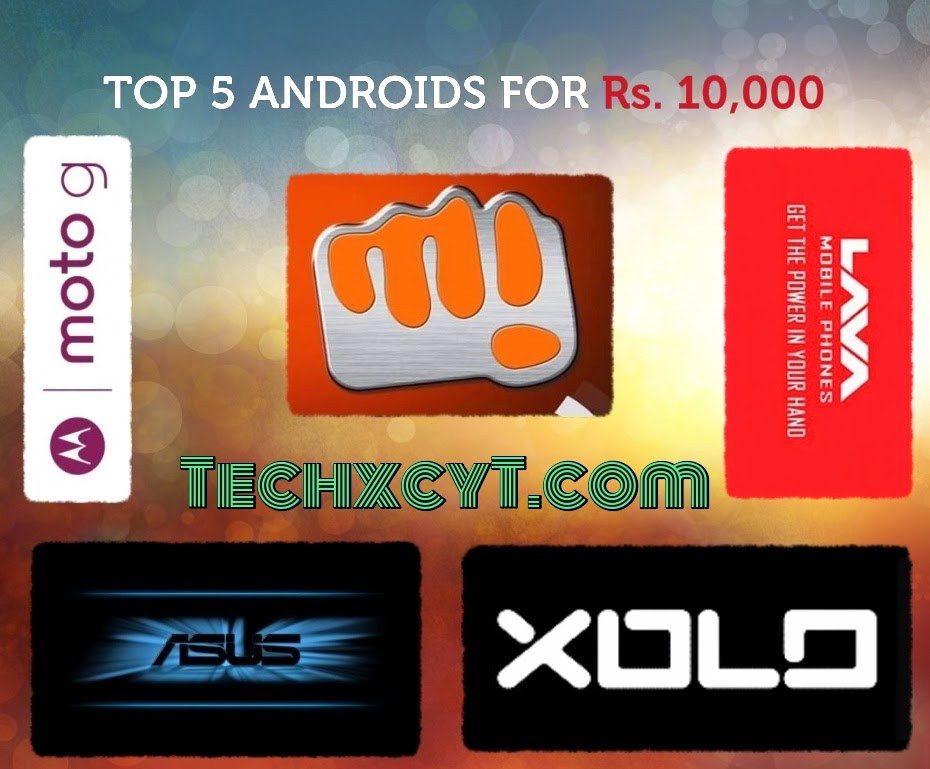 Top 5 Android Smartphones under Rs.10,000