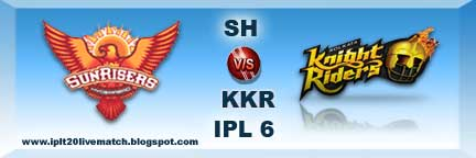 IPL 6 SRH vs KKR Highlight and IPL 6 Point Table