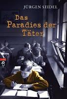 http://www.randomhouse.de/Taschenbuch/Das-Paradies-der-Taeter/Juergen-Seidel/e455757.rhd