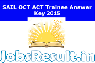 SAIL OCT ACT Trainee Answer Key 2015