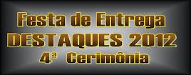 Cobertura 4ª Festa Destaques - 2012
