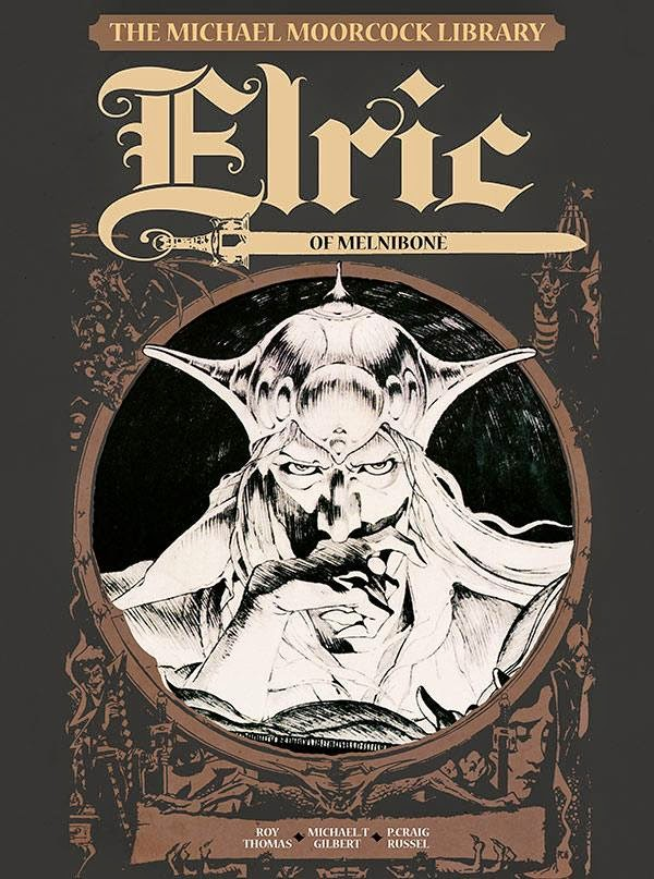 The Michael Moorcock Library Volume 1: Elric Of Melniboné