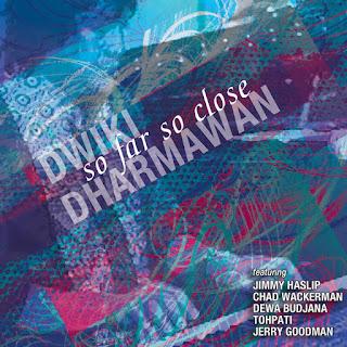 "Dwiki Dharmawan: ""So Far So Close"" / stereojazz"