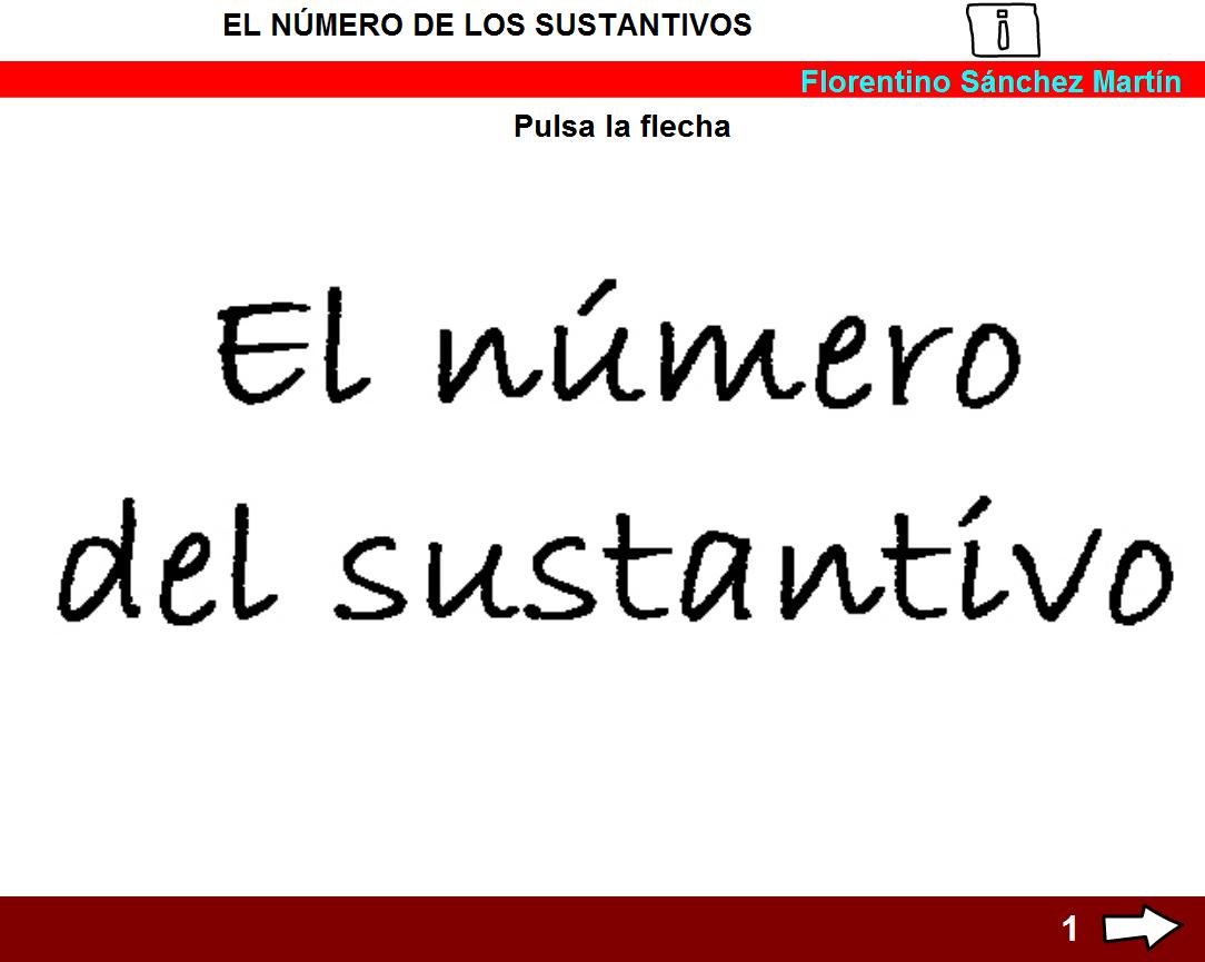http://cplosangeles.juntaextremadura.net/web/edilim/tercer_ciclo/lengua/el_sustantivo/numero_sustantivos/numero_sustantivos.html