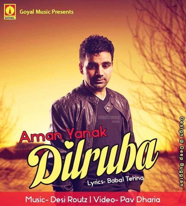 Dilruba Dila Mereya Lyrics Aman Yanak Ft Desi Routz Official Video