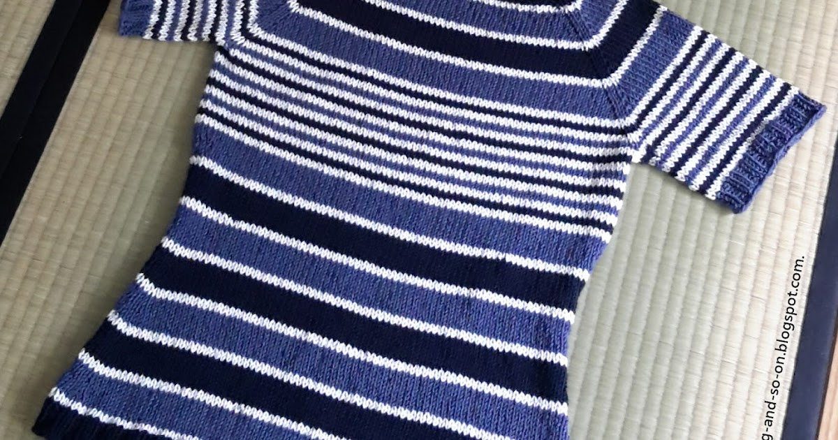 Knitting and so on: Tips to Knit A Striped Top-Down ...