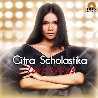 Album Terbaru Citra Scholastika (Love & Kiss) 2015