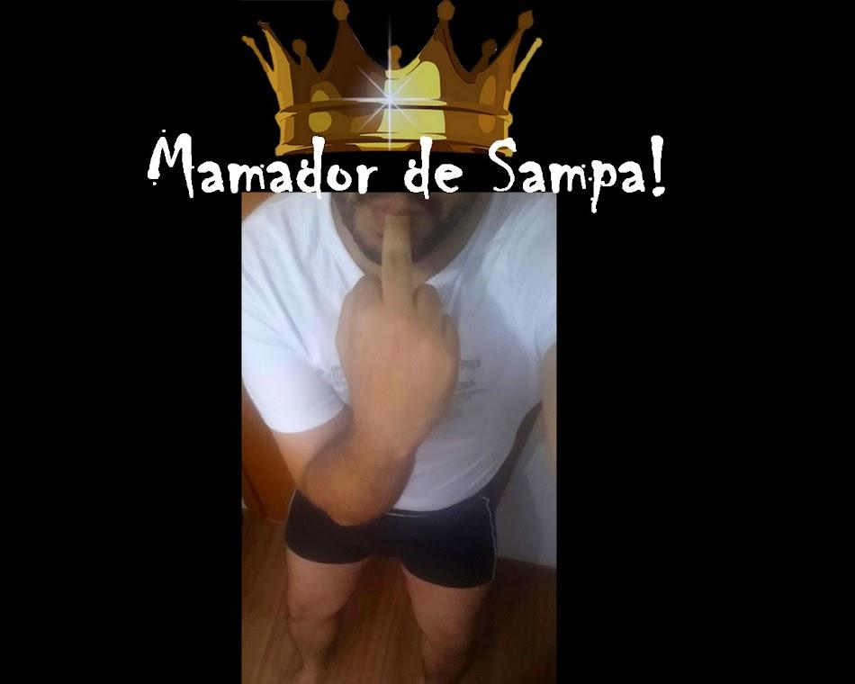 Mamador de Sampa!