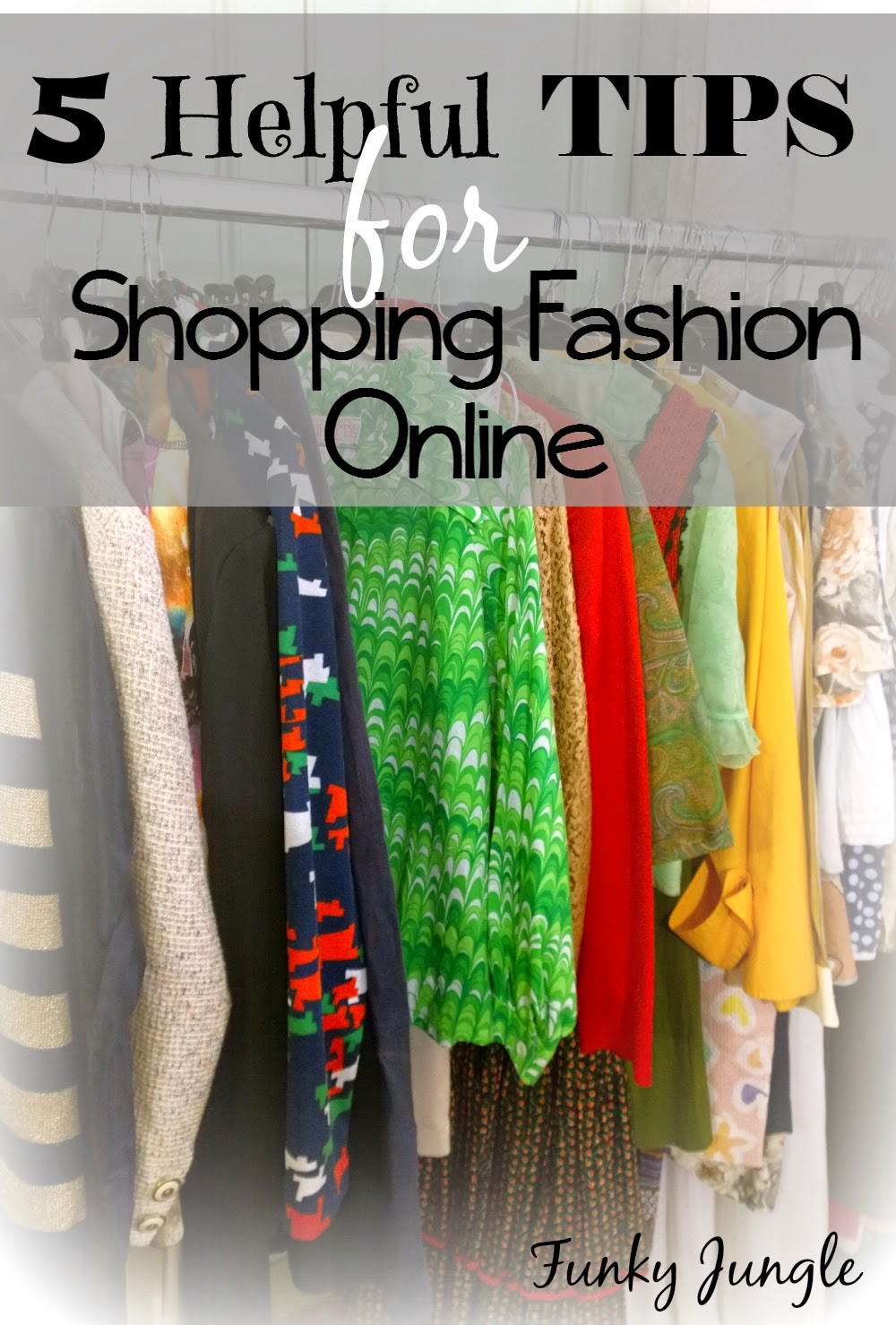 Tips for Shopping Fashion Online to help limit mispurchases for items you cannot touch or try on before you pay | 5 Tips for better Online Shopping || Funky Jungle, fashion and personal style blog