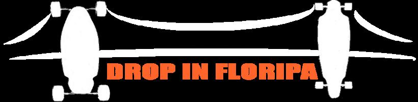 Drop in Floripa