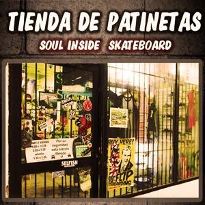 TIENDA!!! Soul inside skateboards