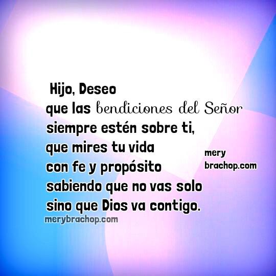 Mensaje Cristiano con frases bonitas para mi hijo, bendiciones, imagen para mi hijo, palabras del corazón, bendición para hijo por Mery Bracho.