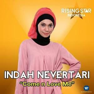 Indah Nevertari - Come N Love Me