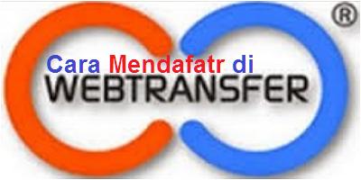 Cara Mendafatr di Webtransfer