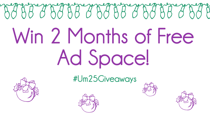 win 2 months of ad space on Undeniably, me