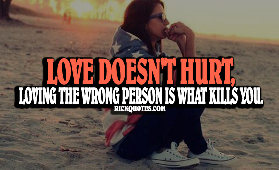 Love Hurt Quotes | Loving Wrong Person
