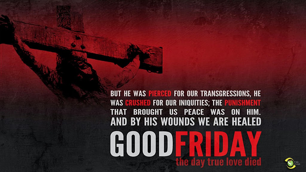 Good Friday: Then was Jesus led up of the Spirit into the wilderness to be tempted of the devil (Matthew 4:1-25)