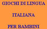 GIOCHI DI LINGUA ITALIANA PER BAMBINI