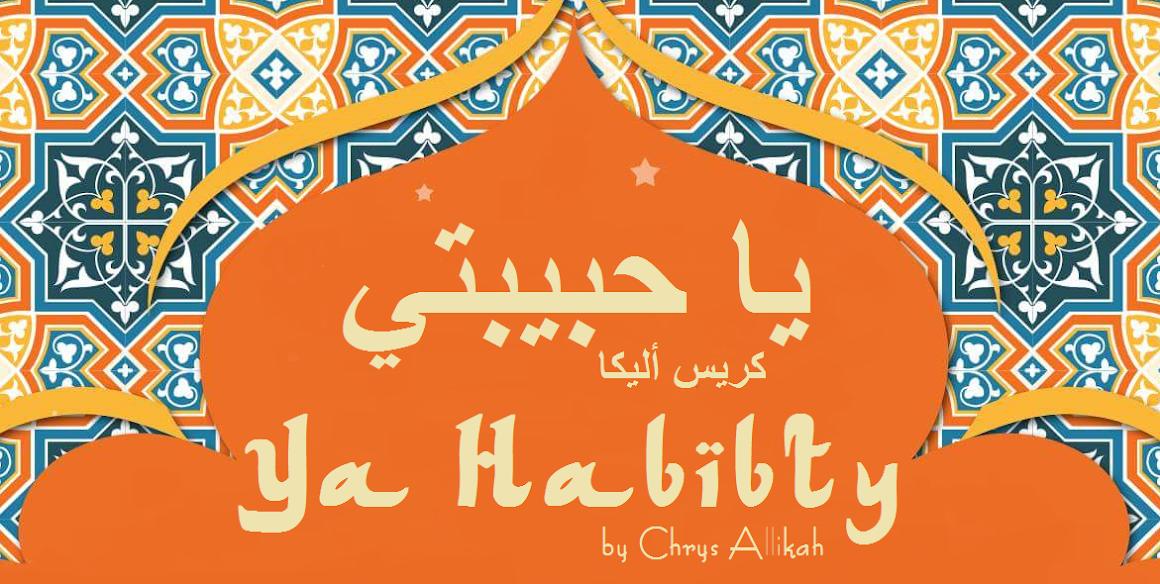 Ya Habibty
