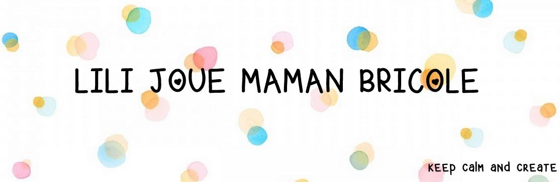 LILI JOUE MAMAN  BRICOLE