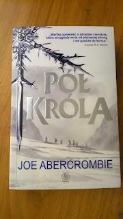 "Joe Abercrombie - ""Pół Króla"""