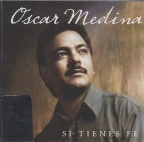 Oscar Medina - Si tienes Fe (1993)