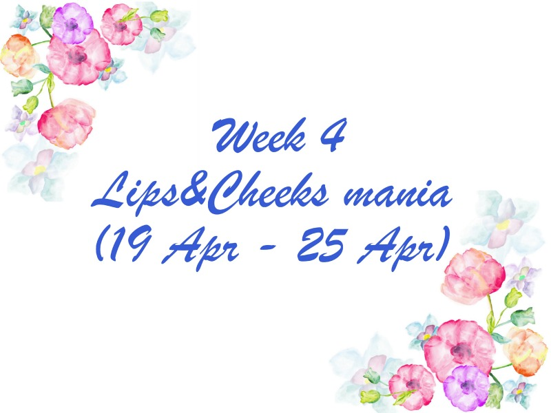 The Spring Sparkling Challenge, Lips & Cheeks Mania