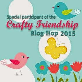 Special partecipant of the Crafty Friendship Blog Hop 2015!