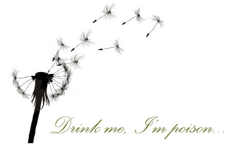 DRINK  ME, I'm Poison...