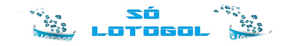 SÓ LOTOGOL - Programação - jogos - Dicas - Palpites