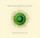 Medeski Martin & Wood: Radiolarians III